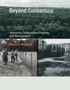 Beyond Consensus