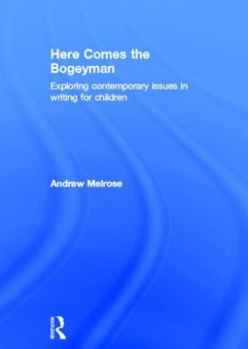 Here Comes the Bogeyman: Exploring contemporary issues in writing for children