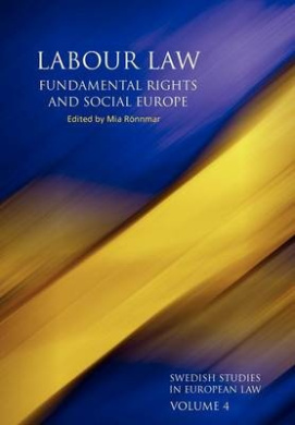Labour Law, Fundamental Rights and Social Europe (Swedish Studies in European Law)