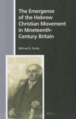 The Emergence of the Hebrew Christian Movement in Nineteenth-Century Britain (Numen Book Series)