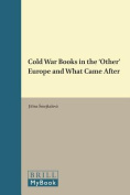 Cold War Books in the `Other' Europe and What Came After