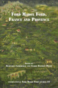Ford Madox Ford, France and Provence