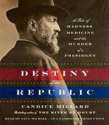 Destiny of the Republic [Audio]