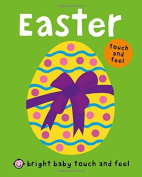 Easter (Bright Baby Touch and Feel) [Board book]