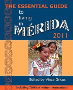The Essential Guide to Living in Merida 2011