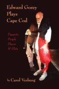 Edward Gorey Plays Cape Cod