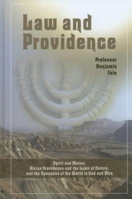 Law and Providence: Spirit and Matter, Divine Providence and the Laws of Nature, and the Openness of the World to God and Man