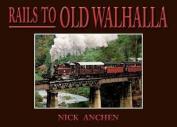 Rails To Old Walhalla