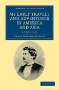 My Early Travels and Adventures in America and Asia 2 Volume Set
