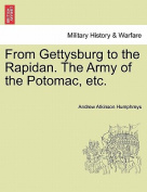 From Gettysburg to the Rapidan. the Army of the Potomac, Etc.