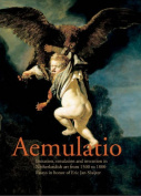 Aemulatio: Imitation, Emulation and Invention in Netherlandish Art from 1500 to 1800