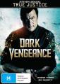 True Justice: Dark Vengeance [Region 4]