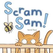 Scram Sam [Board book]