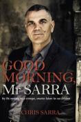 Good Morning, MR Sarra