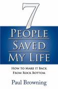 7 People Saved My Life
