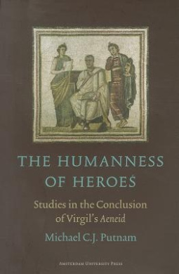 The Humanness of Heroes: Studies in the Conclusion of Virgil's Aeneid