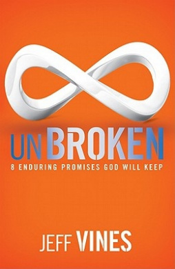 Unbroken: 8 Enduring Promises God Will Keep