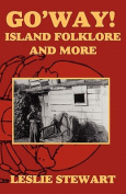 G0 'Way!; Island Folklore and More