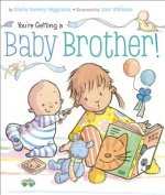 You're Getting a Baby Brother! [Board Book]