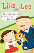 Lila and Leo, to and Fro - Off to the Doc We Go