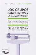 Los Grupos Sanguineos y la Alimentacion = Eat Right for Your Type [Spanish]