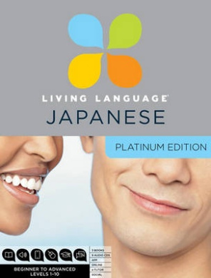 Living Language Japanese, Platinum Edition: A Complete Beginner Through Advanced Course, Including 3 Coursebooks, 9 Audio CDs, Japanese Reading & Writ