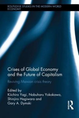 Crises of Global Economy and the Future of Capitalism: An Insight into the Marx's Crisis Theory