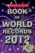 Scholastic Book of World Records 2012