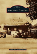 Around Sanger (Images of America