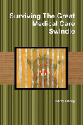Surviving the Great Medical Care Swindle