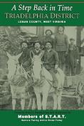 A Step Back in Time; Triadelphia District, Logan County, WV