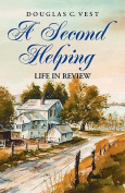 A Second Helping - Life in Review
