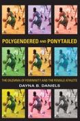 Polygendered & Ponytailed
