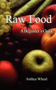 Raw Food a Beginner's Guide