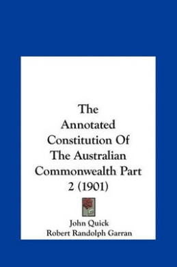 The Annotated Constitution of the Australian Commonwealth Part 2 (1901)