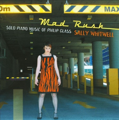 Mad Rush: Solo Piano Music of Philip Glass