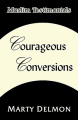 Courageous Conversions Volume 1