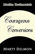 Courageous Conversions Volume 1