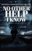 No Other Help I Know