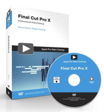 Apple Pro Video Series: Final Cut Pro X (Apple Pro Training)
