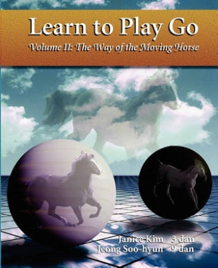 The Way of the Moving Horse: Learn to Play Go