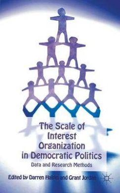 The Scale of Interest Organization in Democratic Politics: Data and Research Methods (Interest Groups, Advocacy and Democracy Series)