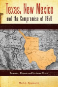 Texas, New Mexico and the Compromise of 1850