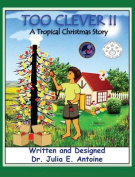 Too Clever II - A Tropical Christmas Story