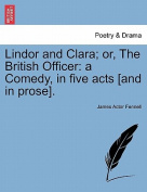 Lindor and Clara; Or, the British Officer