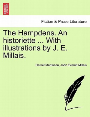 The Hampdens. an Historiette ... with Illustrations by J. E. Millais.