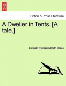 A Dweller in Tents. [A Tale.]