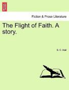 The Flight of Faith. a Story.