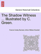 The Shadow Witness ... Illustrated by C. Green.