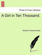 A Girl in Ten Thousand.